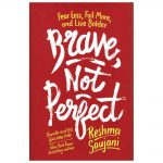 Brave, Not Perfect by Reshma Saujani