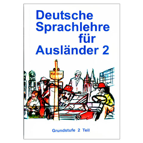Deutsche Sprachlehre fur Auslander 2