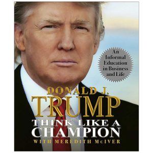 Donald J. TRUMP think like a champion