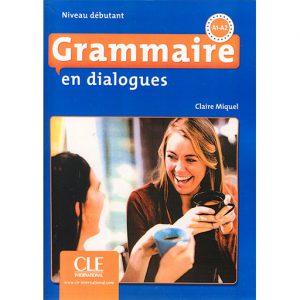 Grammaire en- dialogues A1 A2