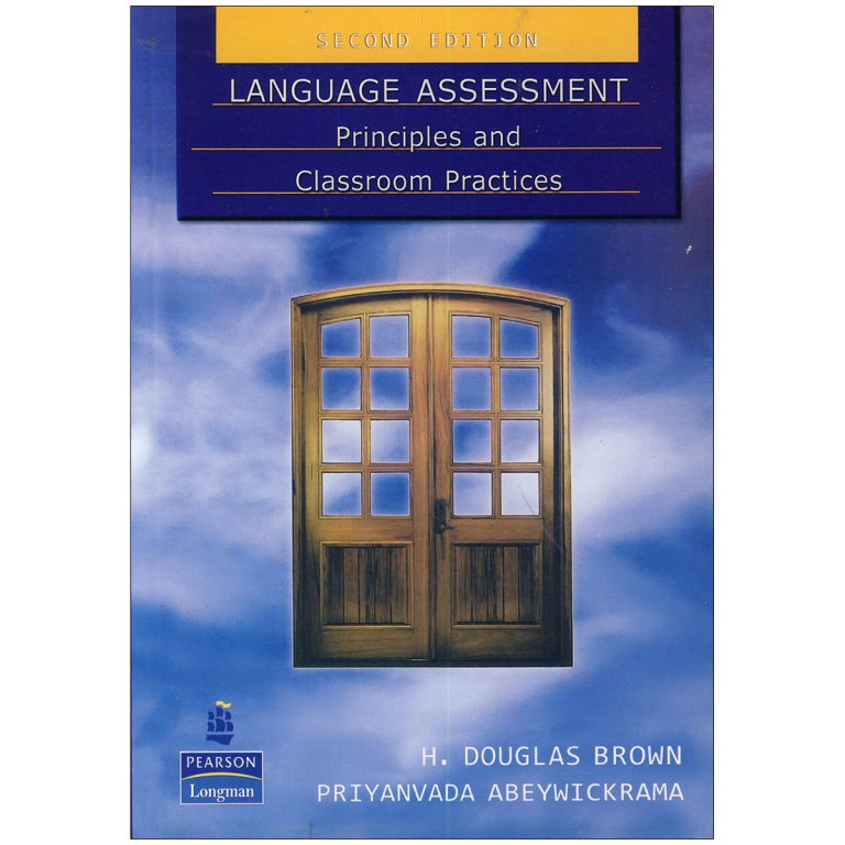 Language Assessment Principles and Classroom Practicesa