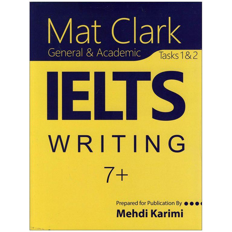 Mat Clark IELTS Writing plus 7