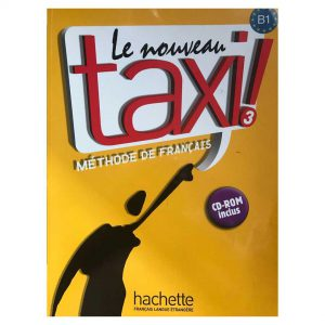 Le nouveau taxi! 3: Méthode de français Book by Guy Capelle and Robert Menand