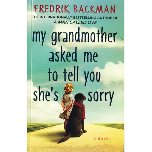 my grandmother asked me to tell you she is sorry