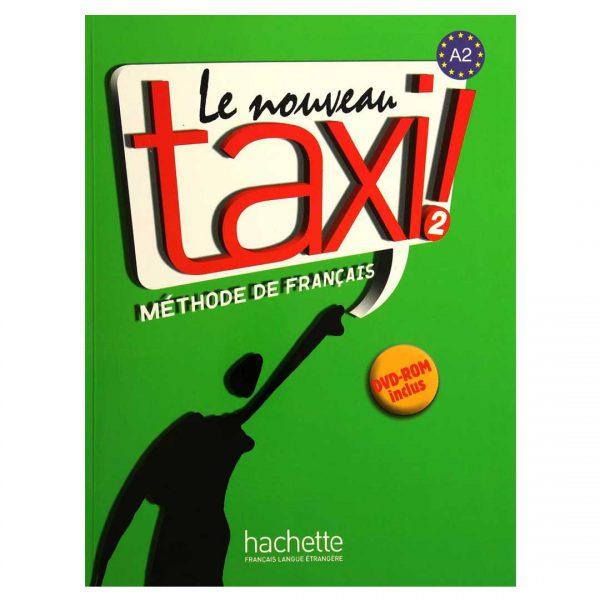 Le nouveau taxi! 2: Méthode de français Book by Guy Capelle and Robert Menand