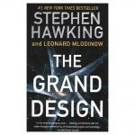The Grand Design by Leonard Mlodinow and Stephen Hawking