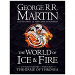 The World of Ice and Fire Book by Elio M. García Jr., George R. R. Martin, and Linda Antonsson