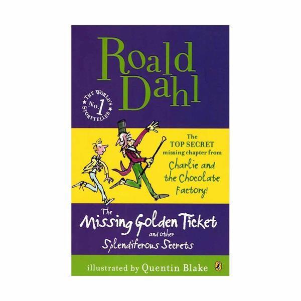 Roald Dahl The Missing Golden Ticket and Other Splendiferous Secrets